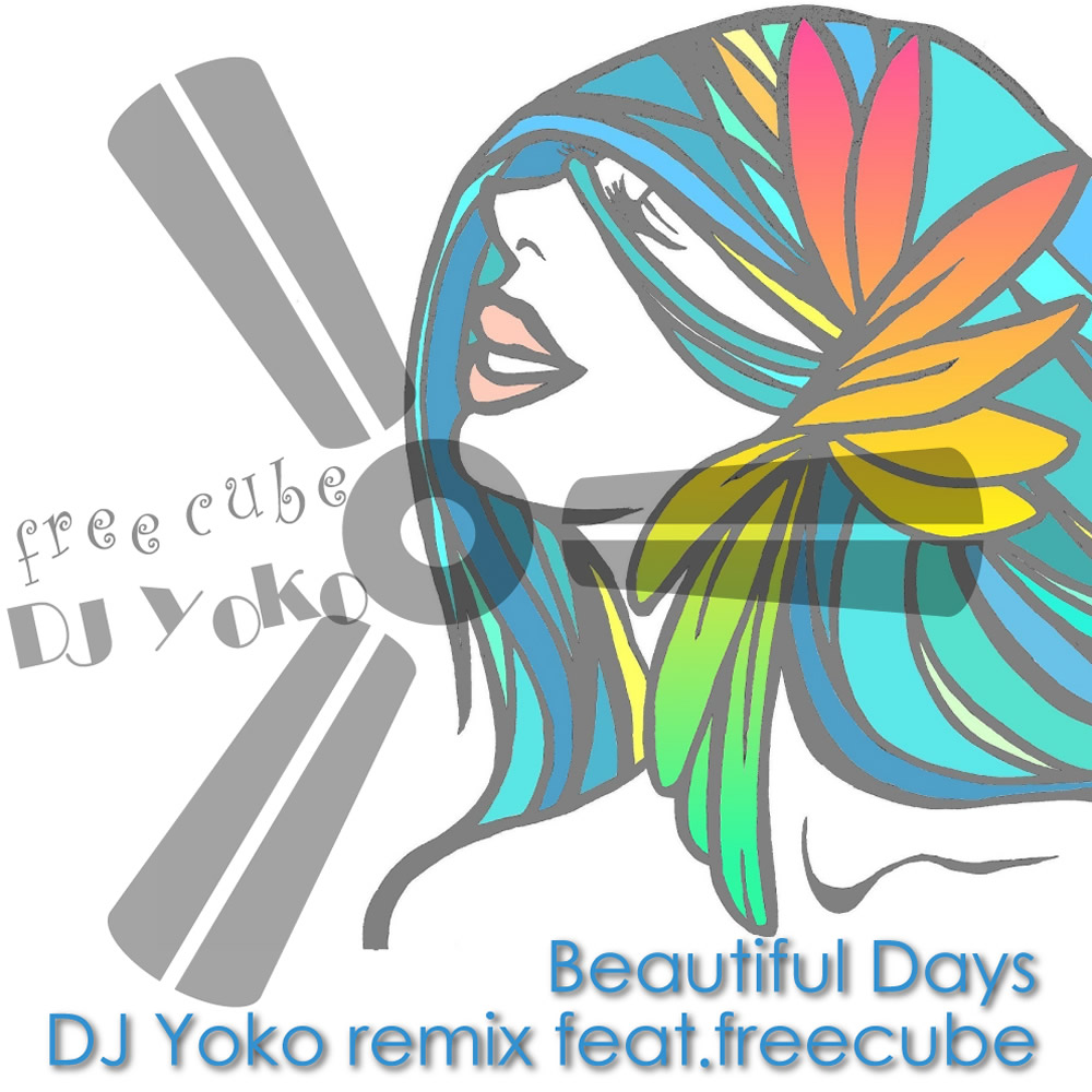 DJ Yoko feat.free cube / Beautiful Days
