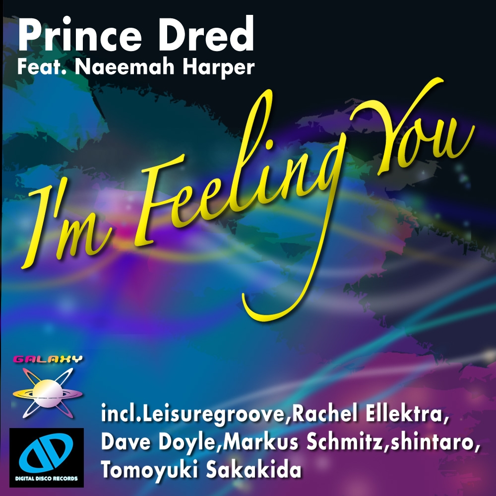 Prince Dred Featuring Naeemah Harper / I'm Feeling You