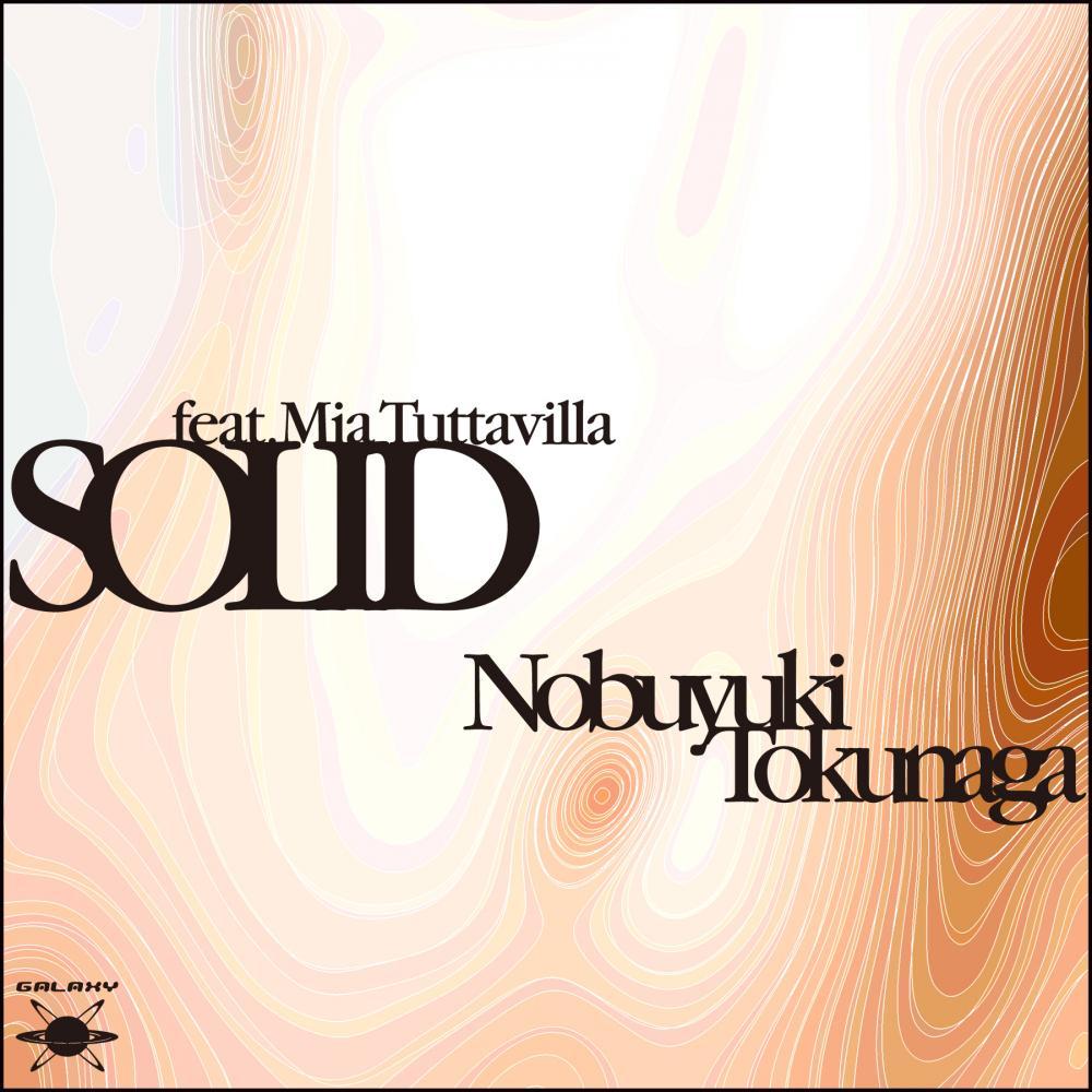 Nobuyuki Tokunaga Feat. Mia Tuttavilla / Solid