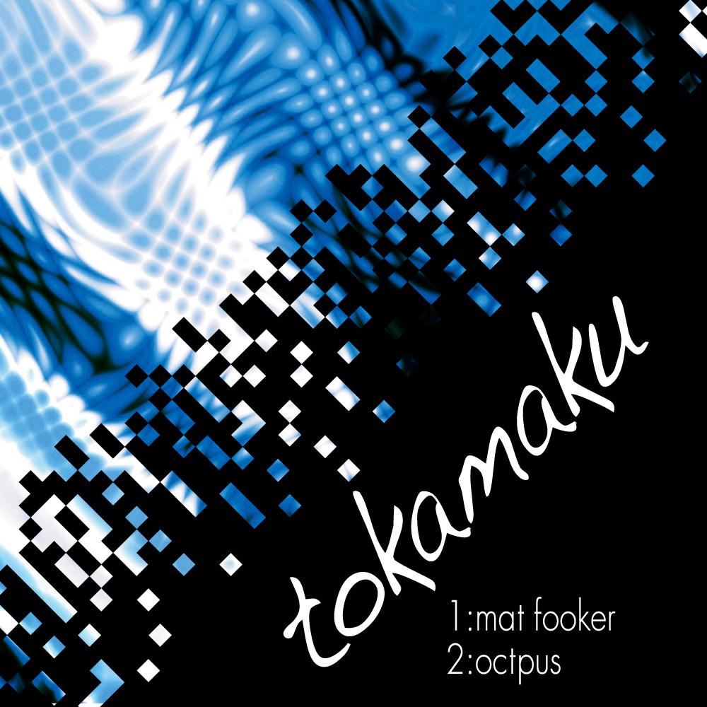 tokamaku / Matfooker – Octpus